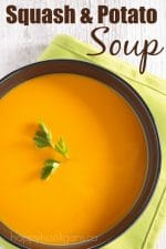Easy, Delicious Butternut Squash and Potato Soup that Even your Kids will Love