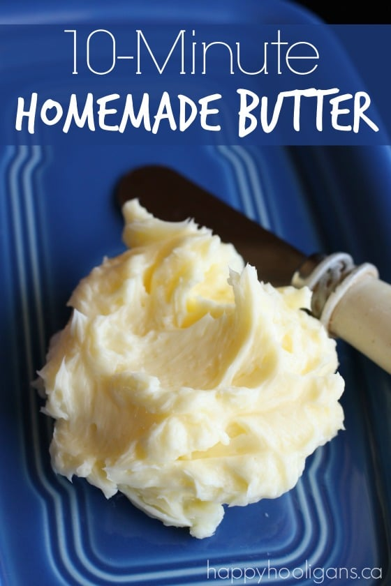 10 Minute Homemade Butter - 3 Easy Steps - Happy Hooligans