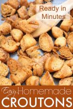 Easy Homemade Croutons Recipe (You'll Never Buy Store-bought Again)