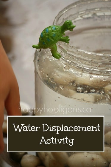 water displacement science activity - happy hooligans