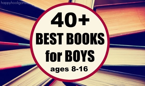 40 Best Books for Boys Ages 816 Happy Hooligans