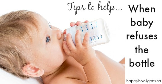 What To Do When Your Baby Won't Take a Bottle - Happy Hooligans