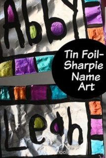 Name Art with Sharpies and Tin Foil – A Cool Art Project for Kids