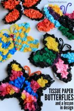 Tissue Paper Butterfly Craft for Kids of All Ages – a Fun Lesson in Design Too!