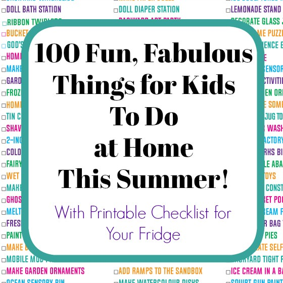 100 Fun Things for Kids to Do at Home This Summer (with Printable ...