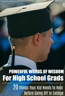 Powerful Words of Wisdom for High School Kids - 20 Things Your College Kid Needs To Hear - Happy Hooligans