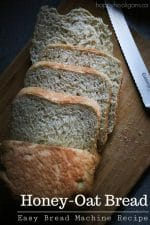 Best Bread Machine Recipe for Honey Oat Bread