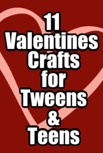 11 Valentines Crafts for Tweens and Teens
