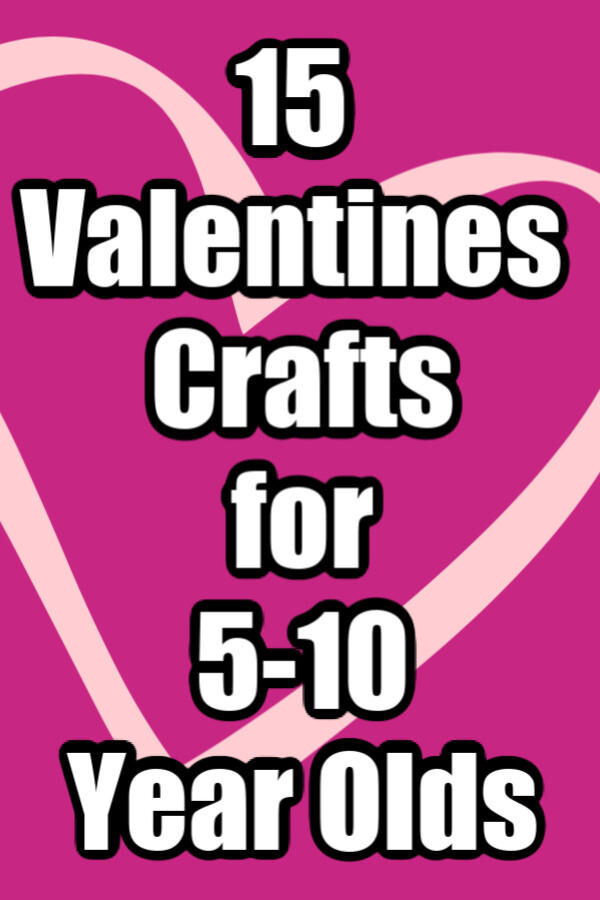 Valentines Crafts for 5-10 year olds feature image